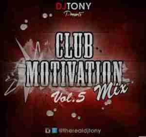 Dj Tony - Club Motivation Mix Vol.5